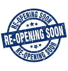 Re-opening soon blue round grunge stamp vector