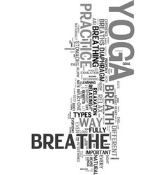 Yoga and the breath text word cloud concept vector