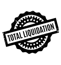 Total liquidation rubber stamp vector