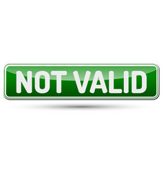 Not valid - abstract beautiful button with text vector