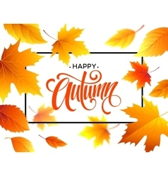 Autumn calligraphy Background of Fall leaves vector image