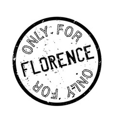 only for florence rubber stamp vector image vector image