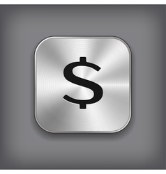 Dollar sign icon - metal app button vector