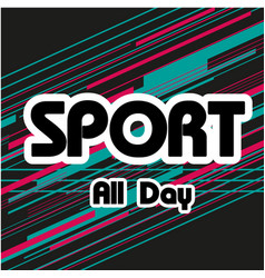 sport all day text colorful background imag vector image