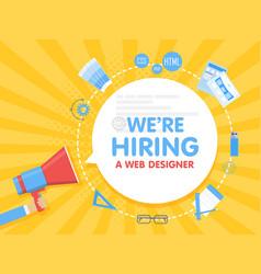 we hire a web designer megaphone concept vector image