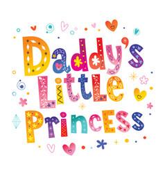 Daddys little princess vector