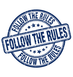 Follow the rules blue grunge stamp vector