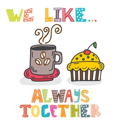We like always together cute characters cup of vector