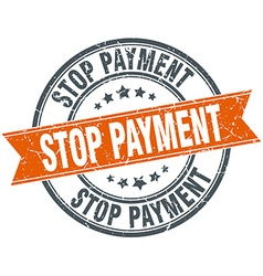 Stop payment round orange grungy vintage isolated vector