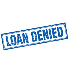 Loan denied blue grunge square stamp on white vector