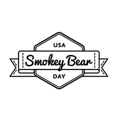 usa smokey bear day greeting emblem vector image vector image