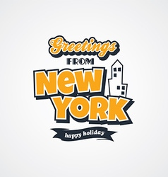 new york vacation greetings theme vector image