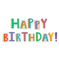 Happy birthday funny text isolated on white vector image