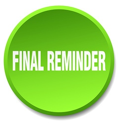Final reminder green round flat isolated push vector