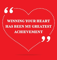 Inspirational love quote winning your heart has vector