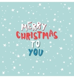Marry christmas to you on a light blue background vector