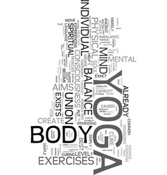 Yoga creates a balance between the body mind and vector