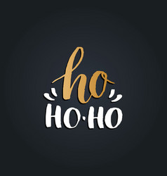 Ho ho-ho letering on black background vector