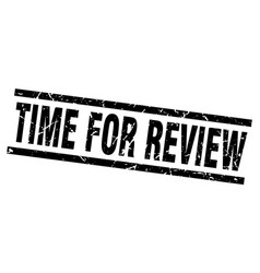 square grunge black time for review stamp vector image vector image