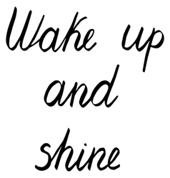Wake up and shine vector