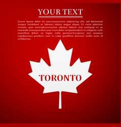Canadian maple leaf with city name toronto vector