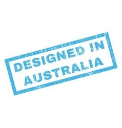 Designed in australia rubber stamp vector