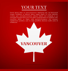 Canadian maple leaf with city name vancouver vector