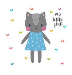 my little girl cute cat funny postcard for girl vector image