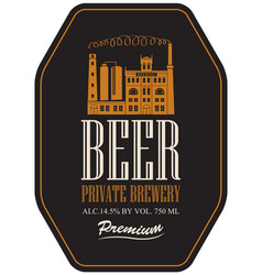 Label for beer with image of brewery building vector