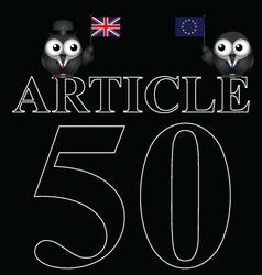 Article 50 UK exit from the European Union vector image