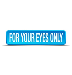 For your eyes only blue 3d realistic square vector