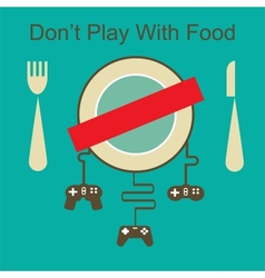 dont play with your food vector image vector image