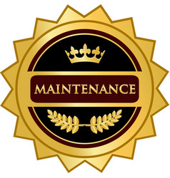 maintenance gold label vector image vector image