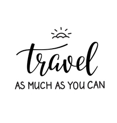 Travel life style inspiration quotes lettering vector