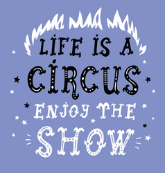 life is a circus poster vector image