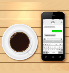 mobile phone with sms chat on screen and coffee vector image