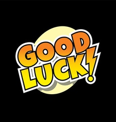 Good luck retro comic text theme vector