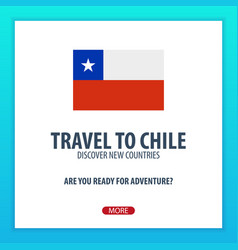 Travel to chile discover and explore new vector