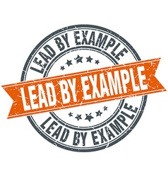 Lead by example round orange grungy vintage vector