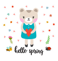Cute little bear with heart hello spring funny vector