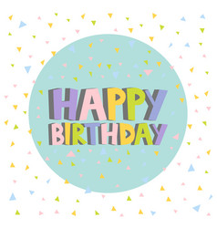 Happy birthday card design letters confetti vector