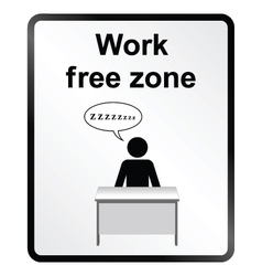 Work free zone information sign vector