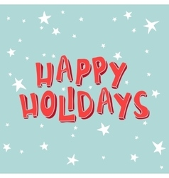 Happy holidays on a light blue background with vector