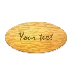 Wooden plaque with an inscription vector
