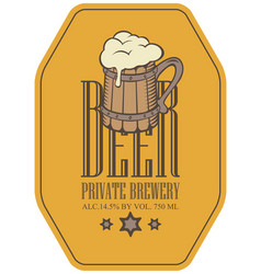 Label for beer in retro style with wooden beer mug vector