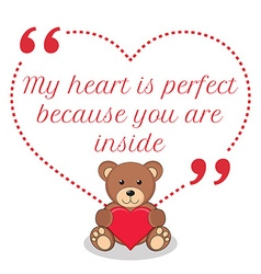 Inspirational love quote my heart is perfect vector