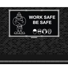 Work safe be safe advertising board vector