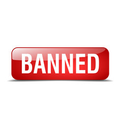 Banned red square 3d realistic isolated web button vector