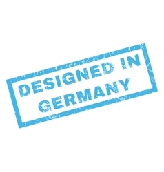 Designed in germany rubber stamp vector