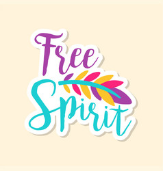Creative text free spirit and feather cute vector